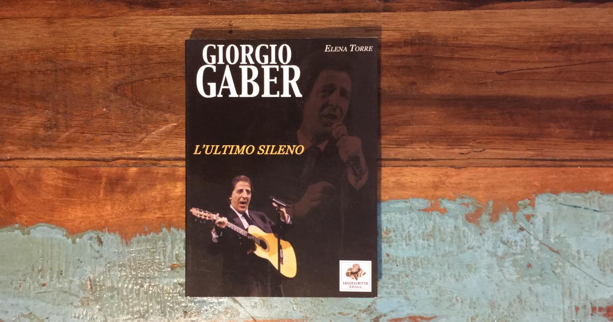 Giorgio Gaber l'ultimo sileno